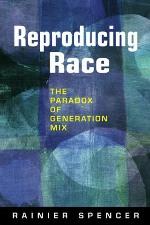 Reproducing Race - Race Remixed