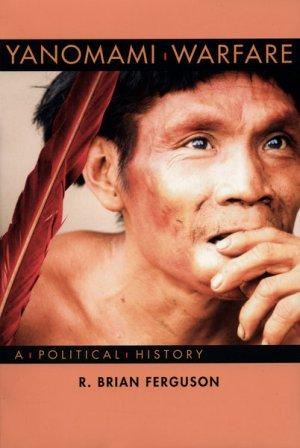 Brian Ferguson - Yanomami Warfare